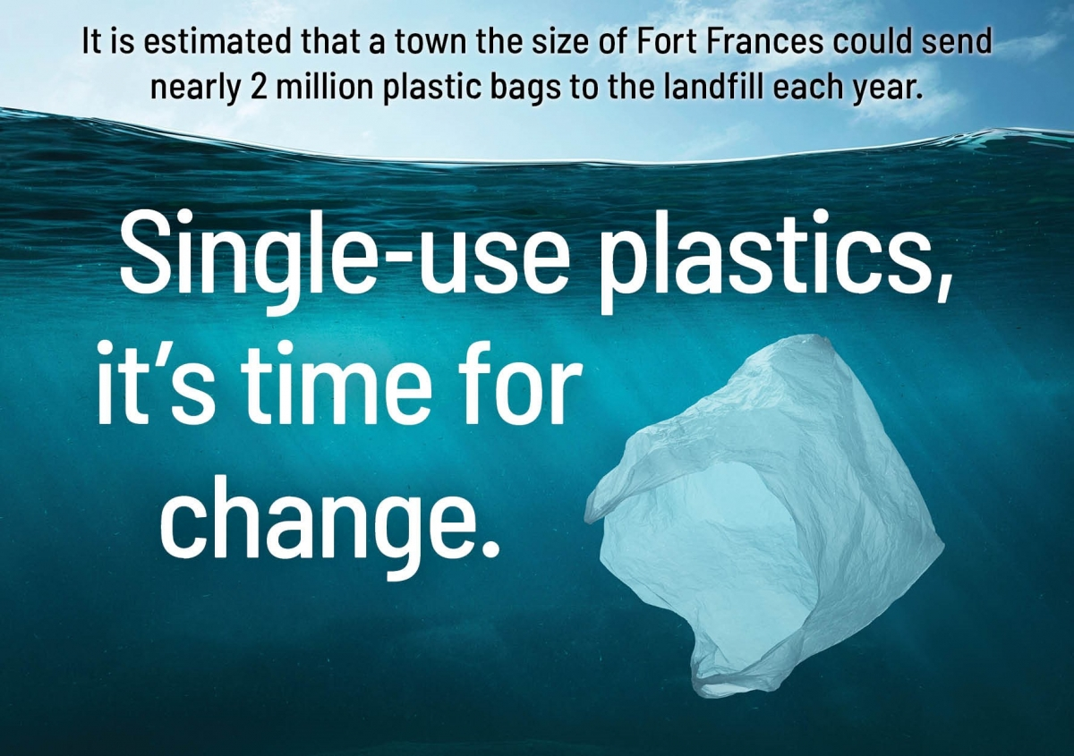 It is estimated that a town the size of Fort Frances could send nearly 2 million plastic bags to the landfill each year. Single-use plastics, it's time for a change.